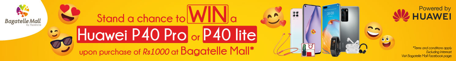 Stand a chance to win a Huawei P40 Pro or P40 Lite upon purchase of Rs1000 at Bagatelle Mall
