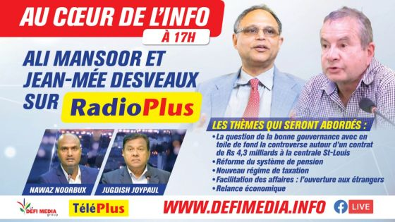 Au Cœur de l'Info : Ali Mansoor et Jean-Mée Desveaux sur Radio Plus ce vendredi
