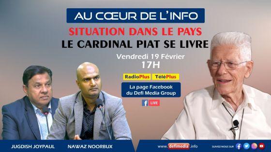 Le Cardinal Piat, l'invité de l'émission «Au Cœur de l'Info» ce vendredi