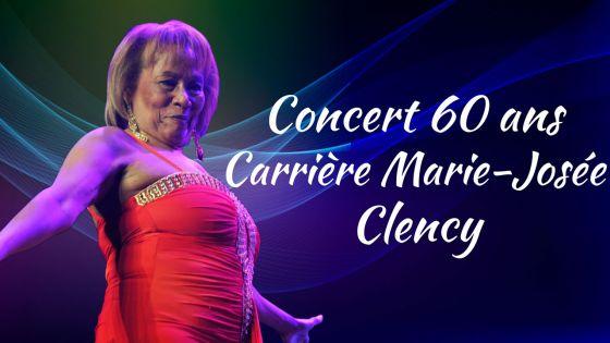 Revivez le concert de Marie Josée Clency pour ses 60 ans de carrière