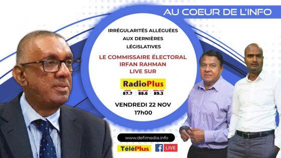 Controverses autour du scrutin du 7 novembre : le Commissaire électoral Irfan Rahman en direct dans le studio de Radio Plus ce vendredi