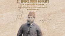 Dr Idrice Goumany : le tragique destin d'un Lascar