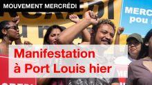 [Publi-reportage] Mouvement Mercredi : Manifestation à Port-Louis hier