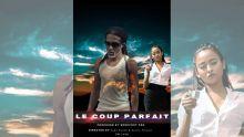 Cinéma Made in Mauritius - «Le Coup parfait» : un long-métrage mauricien à découvrir