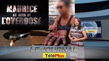 Le JT - Stop, Maurice au bord de l'overdose : «Mes enfants me donnent de l'argent pour que je puisse me droguer»
