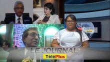 Le Journal Téléplus – Anil Gayan : «Je ne suis pas d'accord que la Présidente n'a pas été à la hauteur»