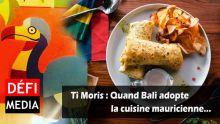 Ti Moris : Quand Bali adopte la cuisine mauricienne…