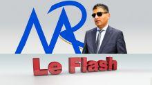 Le Flash TéléPlus : Affaire Roches-Noires : La MRA a réclamé Rs 10 millions à Rakesh Gooljaury