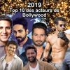 2019: Top 10 des acteurs de Bollywood